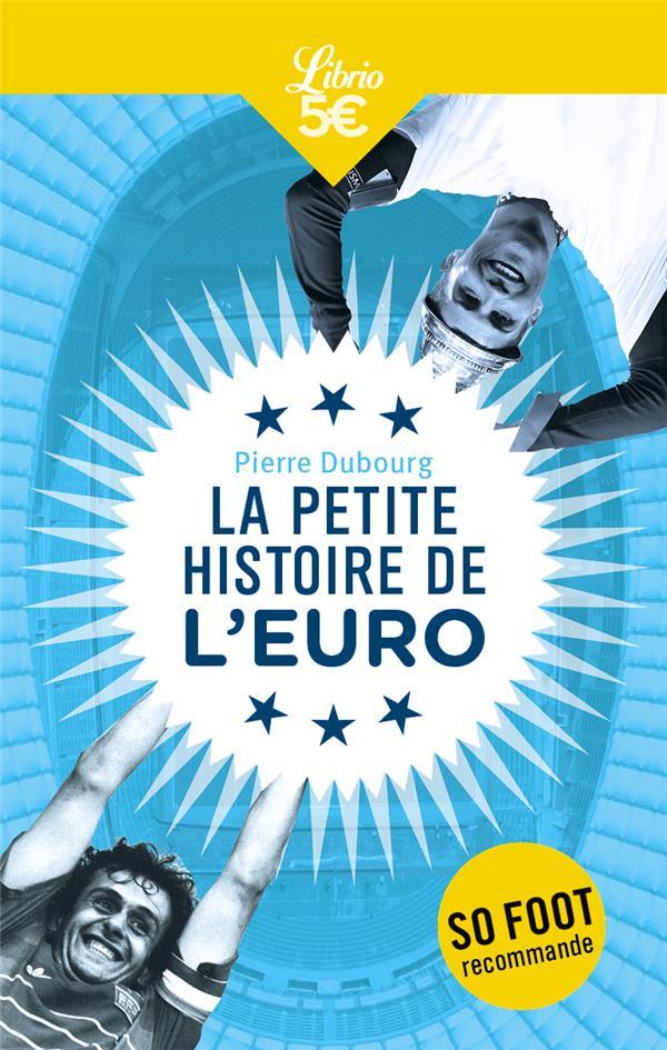 LA GRANDE HISTOIRE DE L'EURO DE FOOT - MATCHS MYTHIQUES, GUERRE FROIDE ET BUTS EN OR