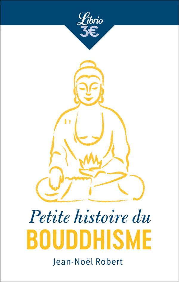 PETITE HISTOIRE DU BOUDDHISME - RELIGION, CULTURES, IDENTITES