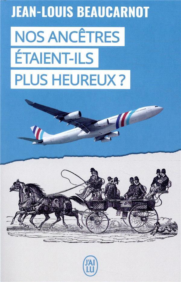 NOS ANCETRES ETAIENT-ILS PLUS HEUREUX ?