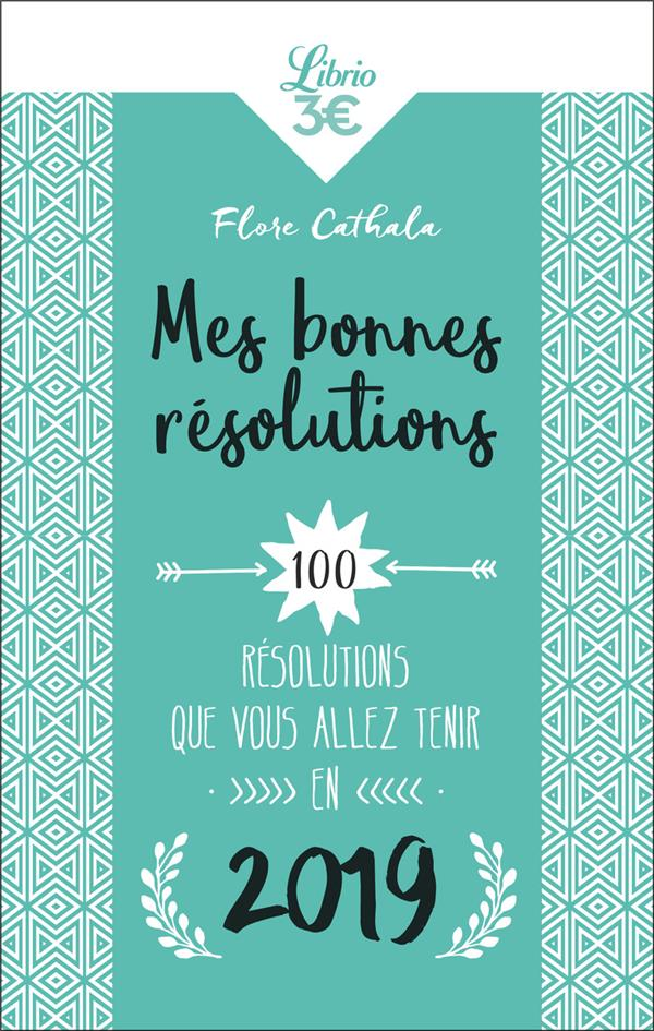 MES BONNES RESOLUTIONS - 100 RESOLUTIONS QUE VOUS ALLEZ TENIR EN 2019