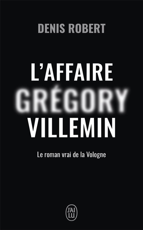 L'AFFAIRE GREGORY VILLEMIN - LE ROMAN DE LA VOLOGNE