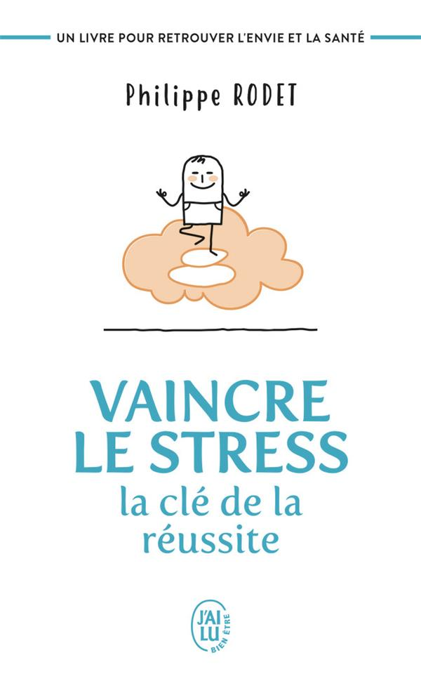 VAINCRE LE STRESS - LA CLE DE LA REUSSITE
