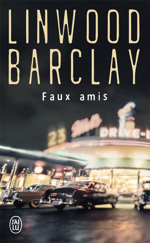 FAUX AMIS - UN ENQUETE DE L'INSPECTEUR BARRY DUCKWORTH