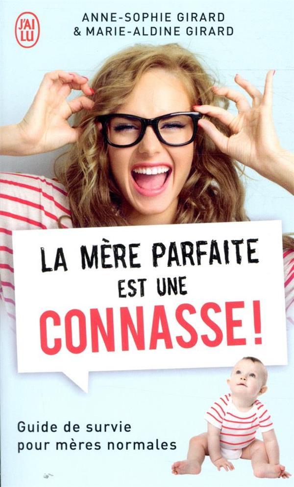 LA MERE PARFAITE EST UNE CONNASSE ! - GUIDE DE SURVIE POUR MERES NORMALES