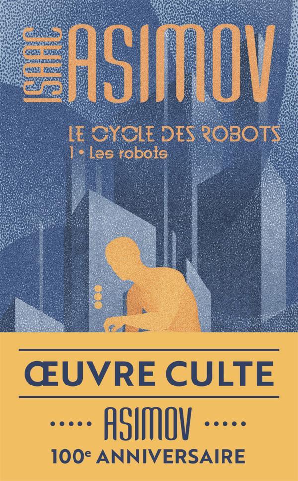 LE CYCLE DES ROBOTS - T01 - LES ROBOTS