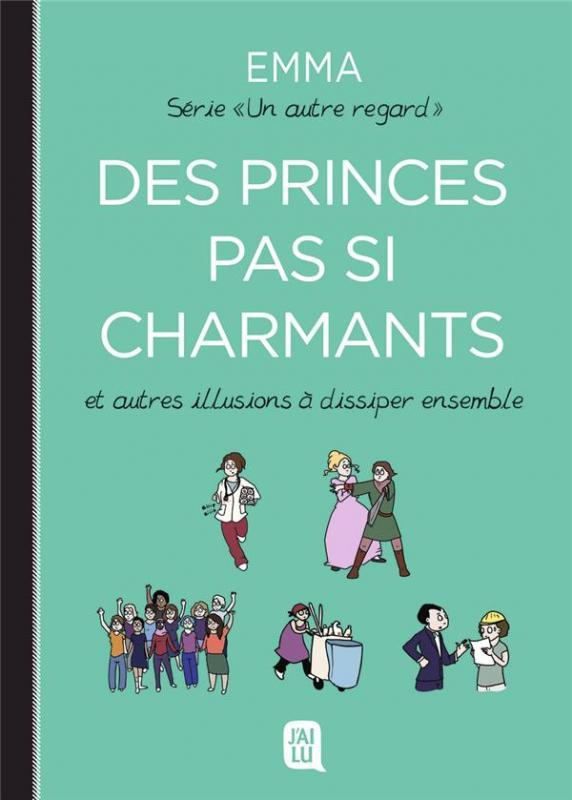 UN AUTRE REGARD - T04 - DES PRINCES PAS SI CHARMANTS - ET AUTRES ILLUSIONS A DISSIPER ENSEMBLE