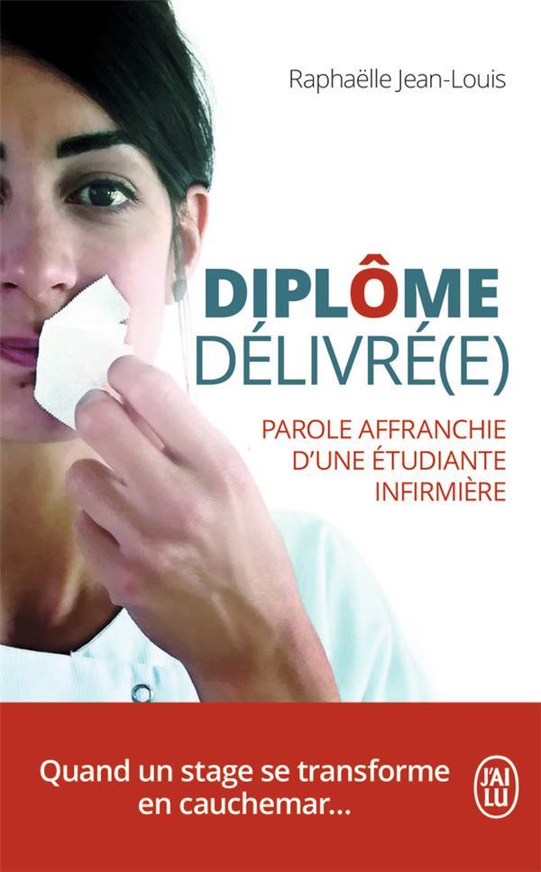 DIPLOME DELIVRE(E) - PAROLE AFFRANCHIE D'UNE ETUDIANTE INFIRMIERE