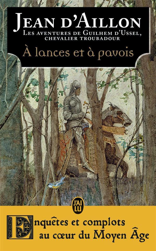 A LANCES ET A PAVOIS - LA JEUNESSE DE GUILHEM D'USSEL