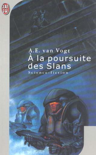 A LA POURSUITE DES SLANS - SCIENCE-FICTION - T381