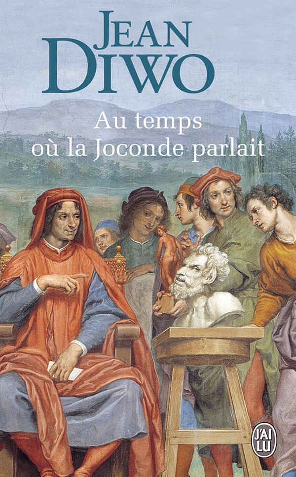 AU TEMPS OU LA JOCONDE PARLAIT