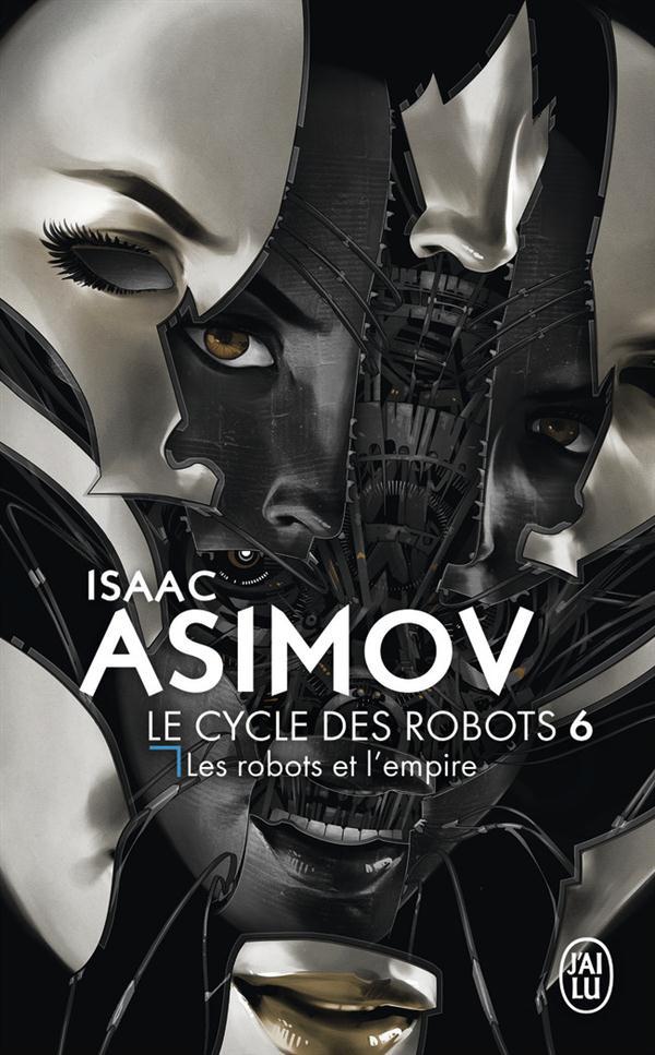 LES ROBOTS ET L'EMPIRE - LE CYCLE DES ROBOTS - T6