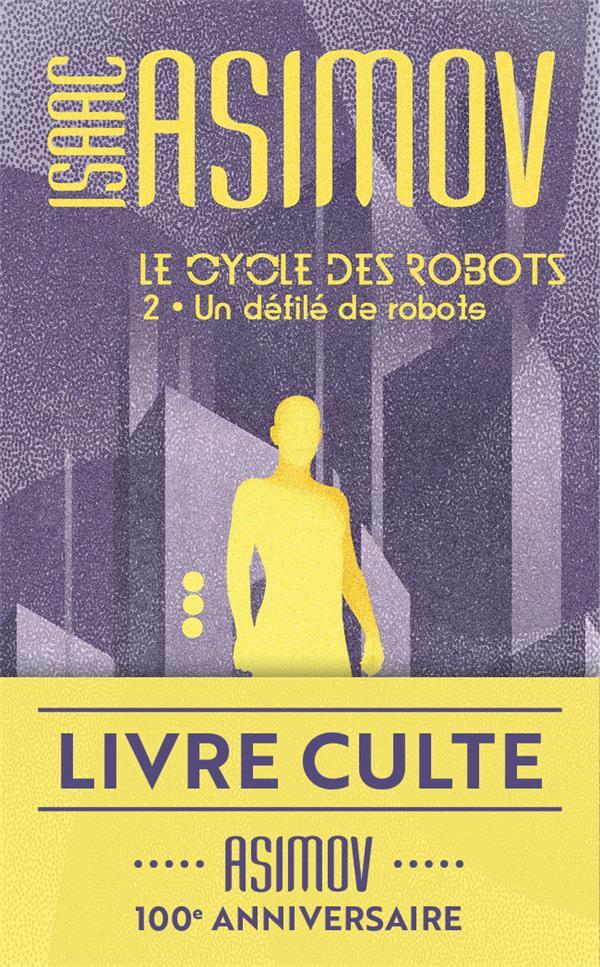 UN DEFILE DE ROBOTS - LE CYCLE DES ROBOTS - T2