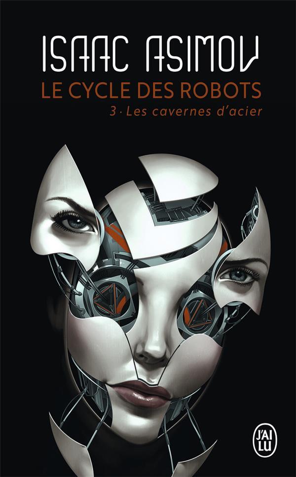 LES CAVERNES D'ACIER - LE CYCLE DES ROBOTS - T03