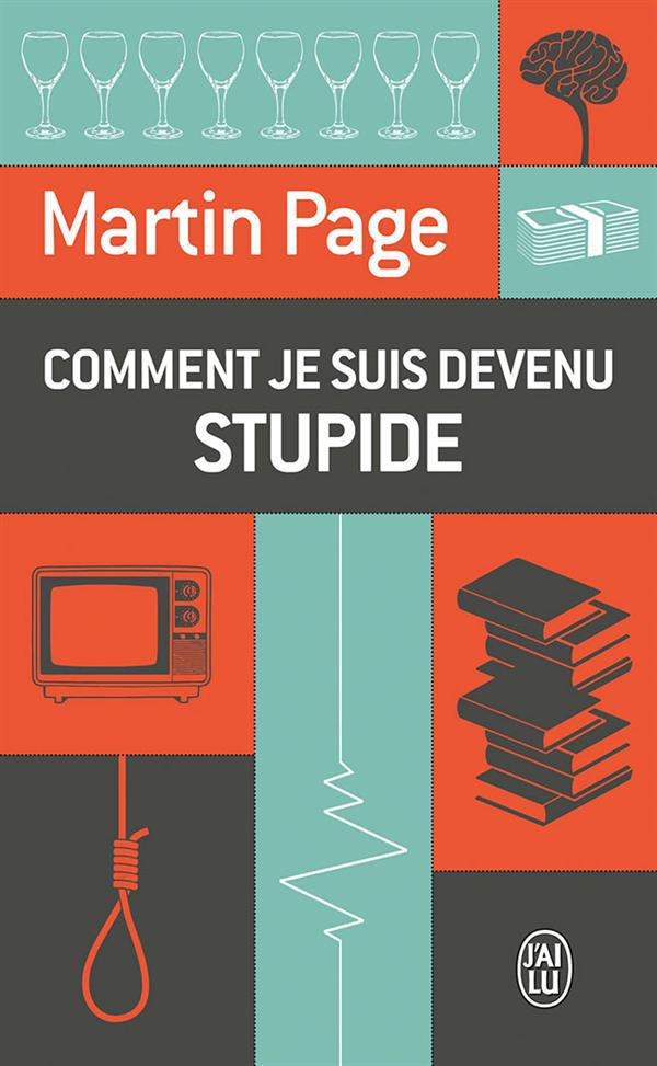 COMMENT JE SUIS DEVENU STUPIDE - LITTERATURE FRANCAISE - T6322