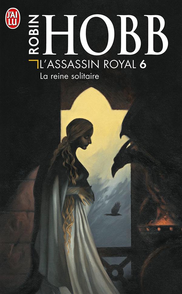 LA REINE SOLITAIRE - L'ASSASSIN ROYAL - T6