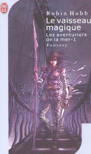 LE VAISSEAU MAGIQUE - LES AVENTURIERS DE LA MER - T1