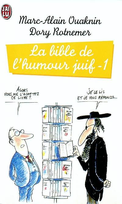 LA BIBLE DE L'HUMOUR JUIF  T1