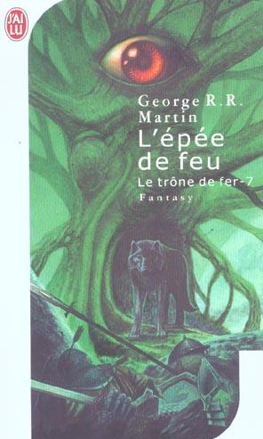 LE TRONE DE FER T07 - L'EPEE DE FEU