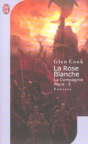 LES ANNALES DE LA COMPAGNIE NOIRE - T3 - LA ROSE BLANCHE