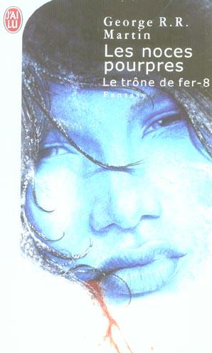 LE TRONE DE FER T08 - LES NOCES POURPRES