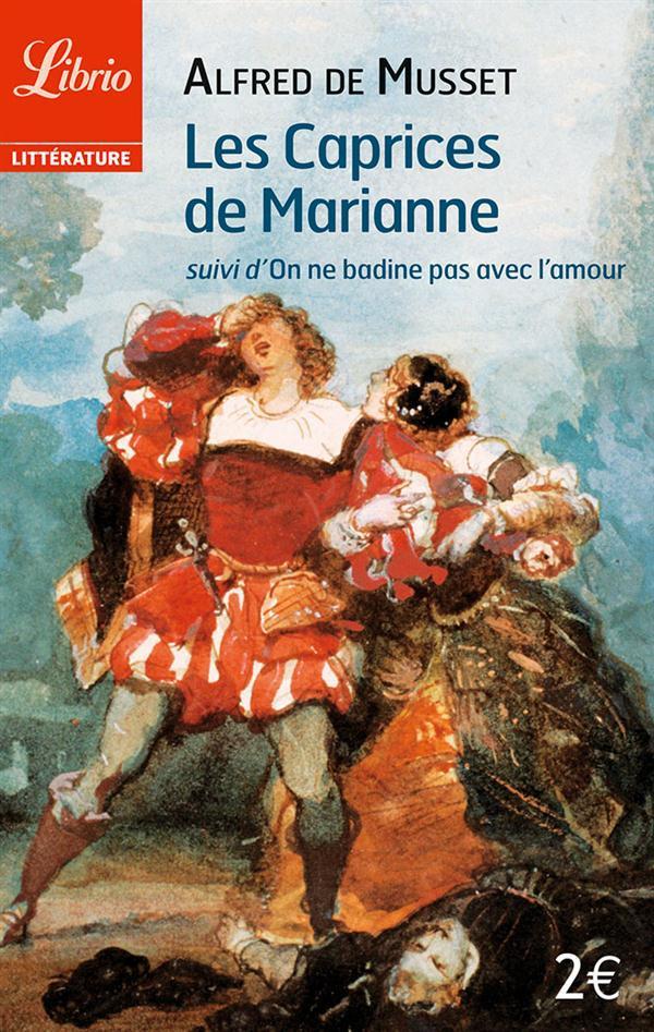 LES CAPRICES DE MARIANNE - SUIVI DE ON NE BADINE PAS AVEC L'AMOUR