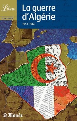 LA GUERRE D'ALGERIE 1954 - 1962