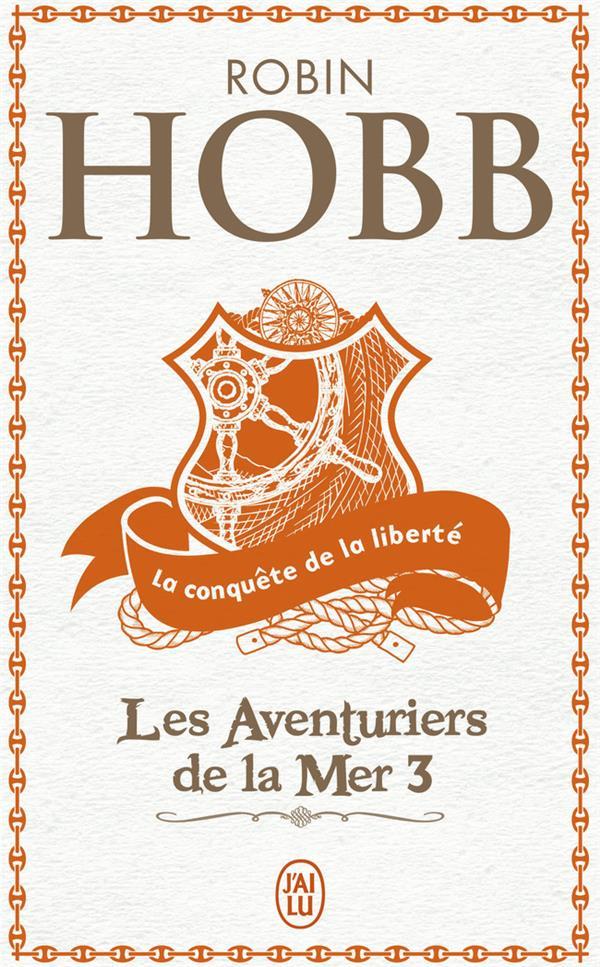 LA CONQUETE DE LA LIBERTE - LES AVENTURIERS DE LA MER - T3
