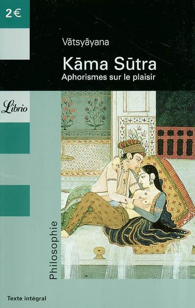 KAMA SUTRA - APHORISMES SUR LE PLAISIR