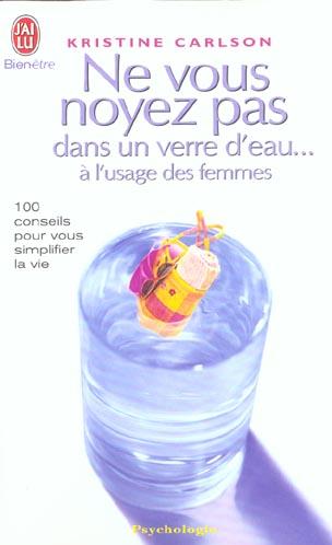 A L'USAGE DES FEMMES - NE VOUS NOYEZ PAS DANS UN VERRE D'EAU.. - T5