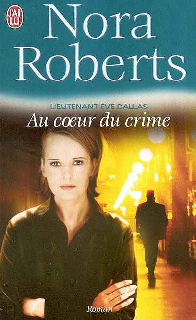 NORA ROBERTS - AU COEUR DU CRIME