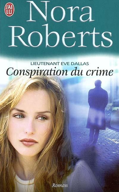 CONSPIRATION DU CRIME - LIEUTENANT EVE DALLAS - T8