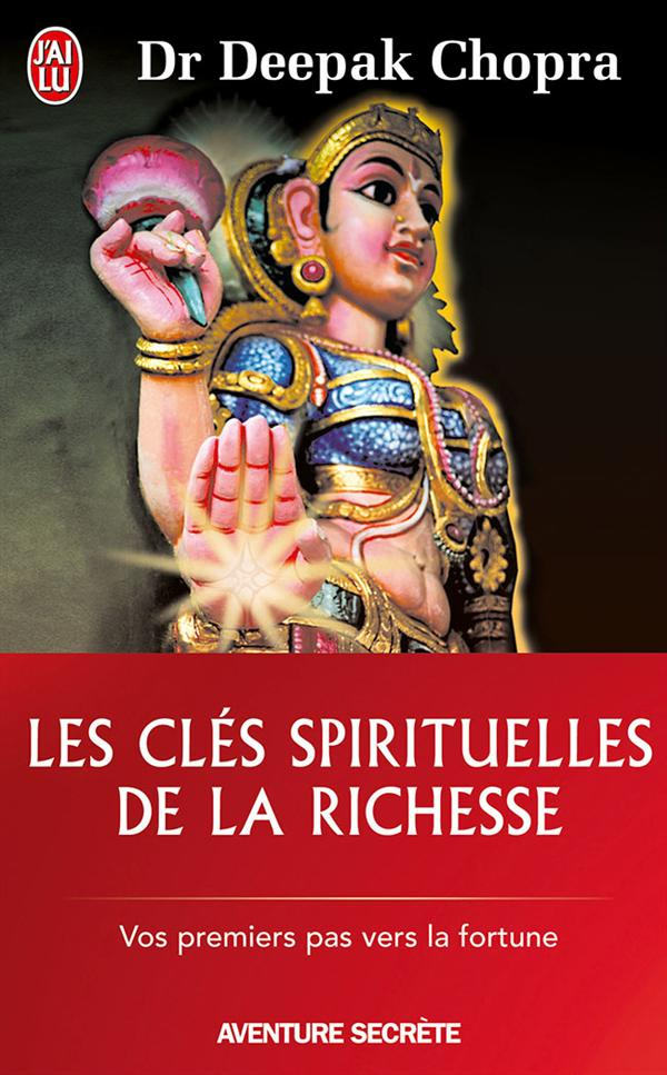 LES CLES SPIRITUELLES DE LA RICHESSE - VOS PREMIERS PAS VERS LA FORTUNE