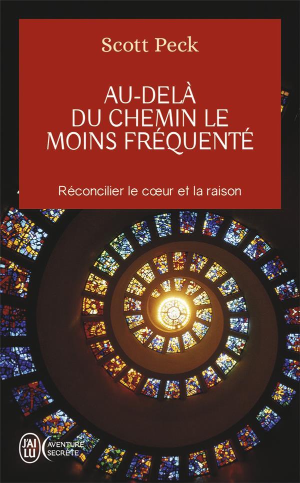 AU-DELA DU CHEMIN LE MOINS FREQUENTE - LE DEVELOPPEMENT SPIRITUEL A L'ERE DE L'ANXIETE