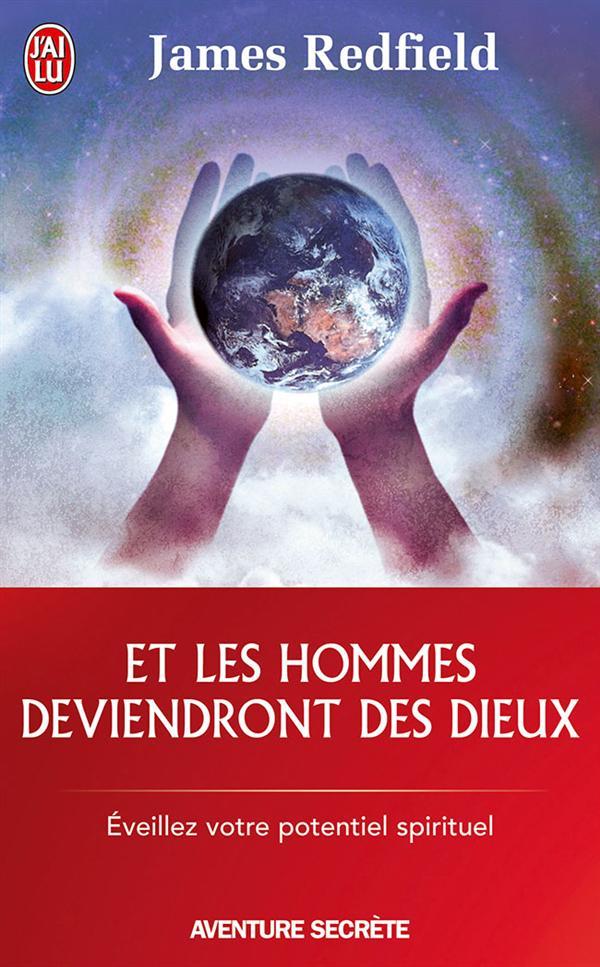 ET LES HOMMES DEVIENDRONT DES DIEUX - AVENTURE SECRETE - T7382 - EVEILLEZ VOTRE POTENTIEL SPIRITUEL