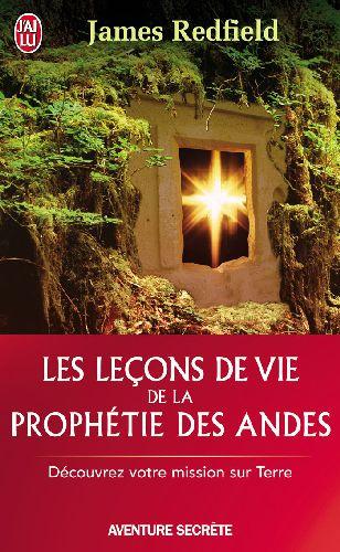 LES LECONS DE LA PROPHETIE DES ANDES - DECOUVREZ VOTRE MISSION SUR TERRE