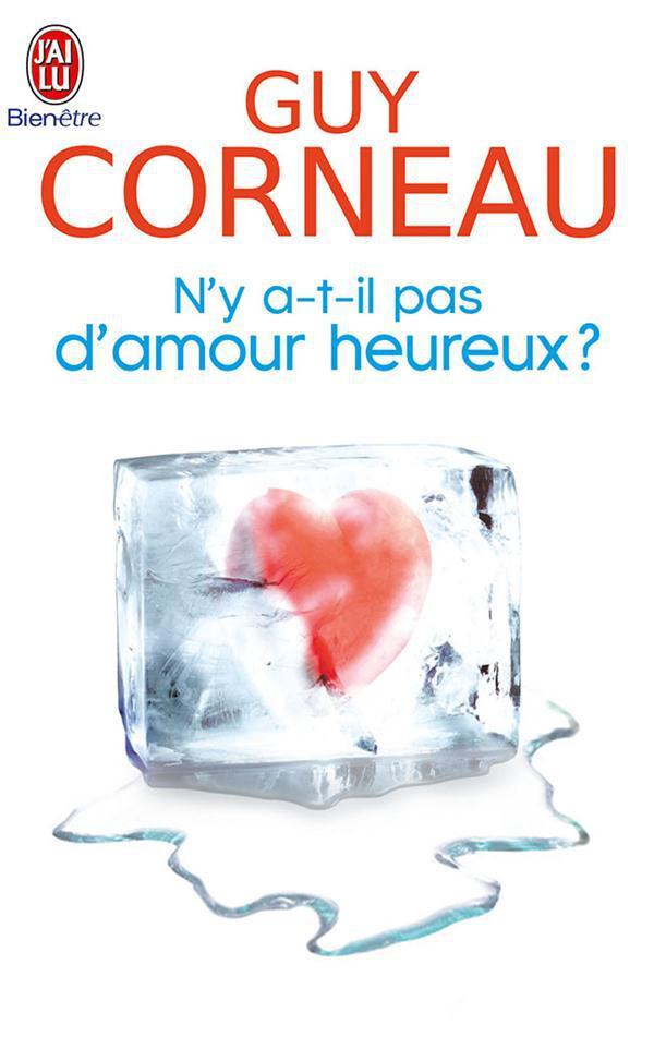 N'Y A-T-IL PAS D'AMOUR HEUREUX ? - COMMENT LES LIENS PERE-FILLE ET MERE-FILS CONDITIONNENT NOS AMOUR