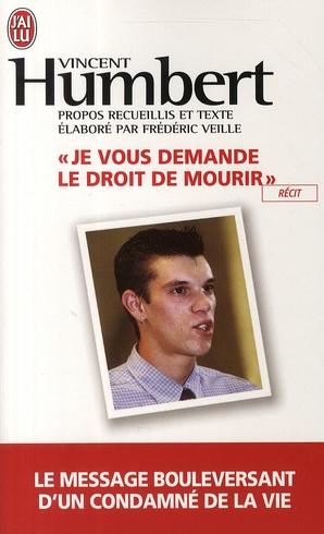 JE VOUS DEMANDE LE DROIT DE MOURIR