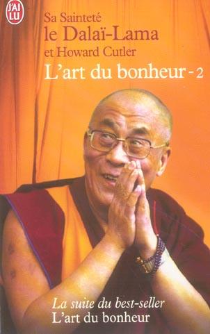 L'ART DU BONHEUR - LA SUITE DU BEST SELLER L'ART DU BONHEUR