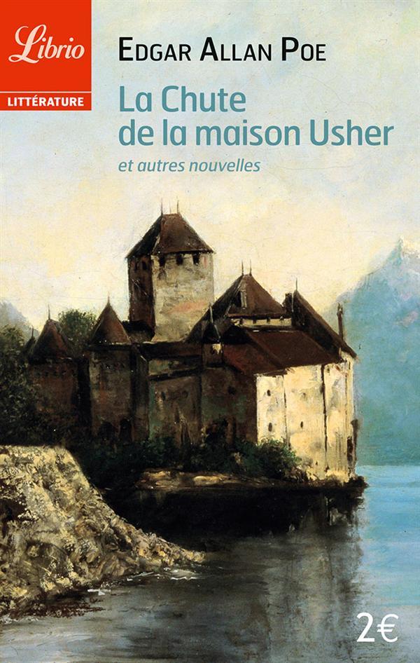 LA CHUTE DE LA MAISON USHER - ET AUTRES NOUVELLES