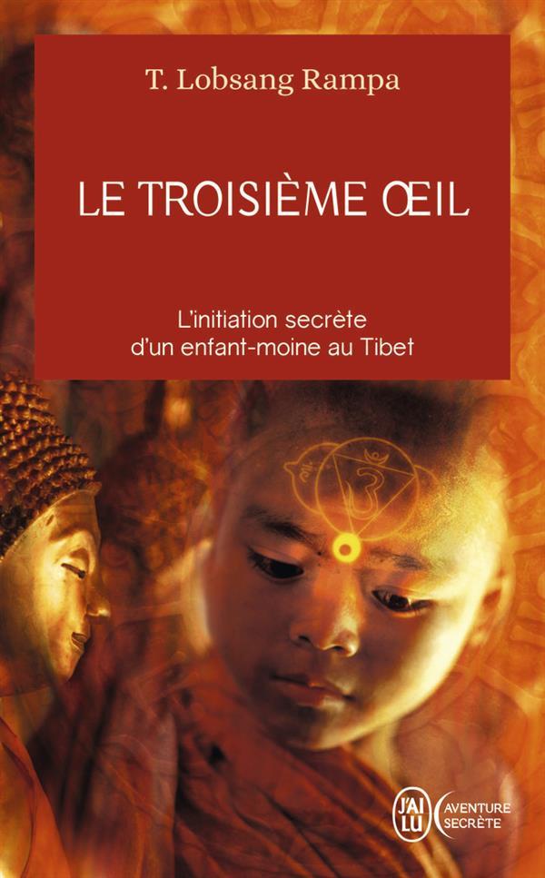 LE TROISIEME OEIL - AVENTURE SECRETE - T1829 - L'INITIATION SECRETE D'UN ENFANT MOINE AU TIBET
