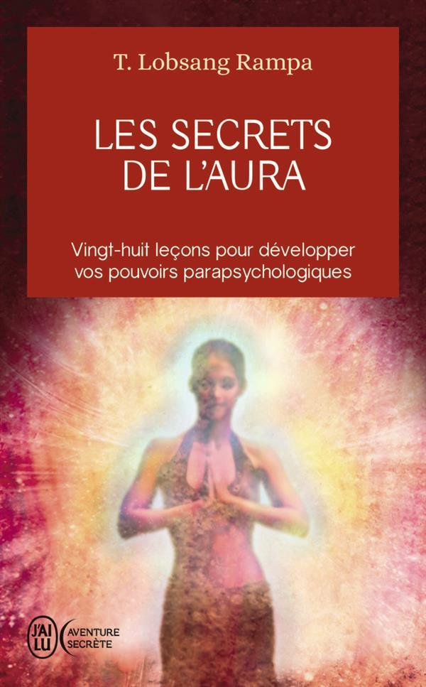 LES SECRETS DE L'AURA - VINGT-HUIT LECONS POUR DEVELOPPER VOS POUVOIRS PARAPSYCHOLOGIQUES