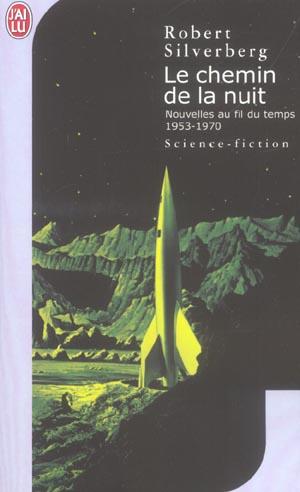 LE CHEMIN DE LA NUIT - NOUVELLES AU FIL DU TEMPS 1953-1970