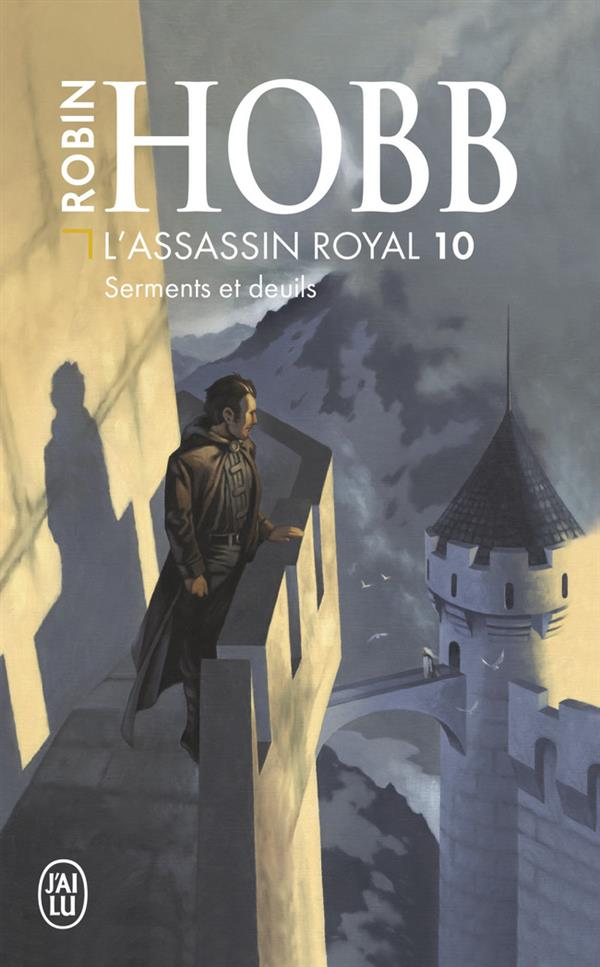 SERMENTS ET DEUILS - L'ASSASSIN ROYAL - T10