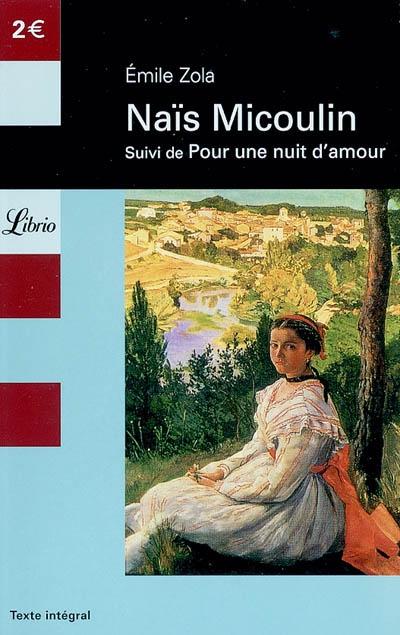LITTERATURE - NAIS NICOULIN - SUIVI DE POUR UNE NUIT D'AMOUR