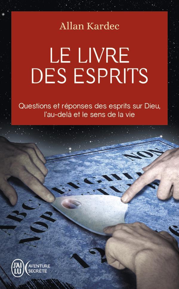 LE LIVRE DES ESPRITS - AVENTURE SECRETE - T7550 - CONTENANT LES PRINCIPES DE LA DOCTRINE SPIRITE SUR