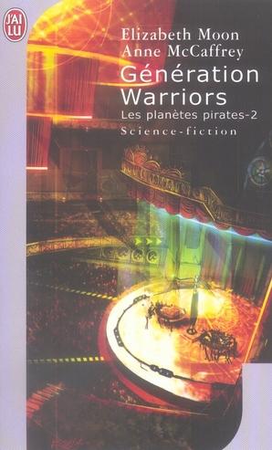 GENERATION WARRIORS - LES PLANETES PIRATES - T2