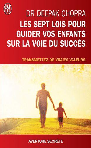 LES SEPT LOIS POUR GUIDER VOS ENFANTS SUR LA VOIE DU SUCCES