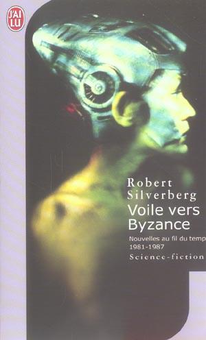 VOILE VERS BYZANCE - SCIENCE-FICTION - T7845 - NOUVELLES AU FIL DU TEMPS 1981-1987