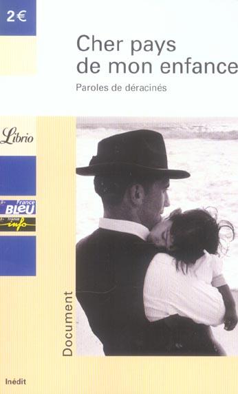 CHER PAYS DE MON ENFANCE, PAROLES DE DERACINES - COEDITION AVEC RADIO FRANCE