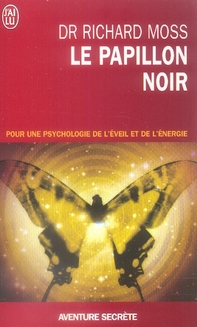 LE PAPILLON NOIR - POUR UNE PSYCHOLOGIE DE L'EVEIL ET DE DE L'ENERGIE